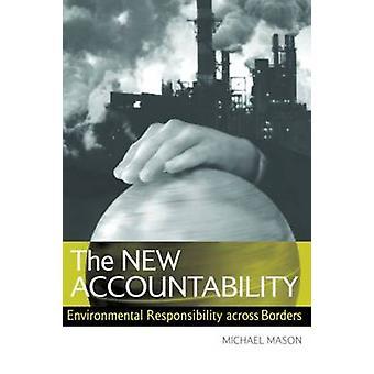 The New Accountability - Environmental Responsibility Across Borders b