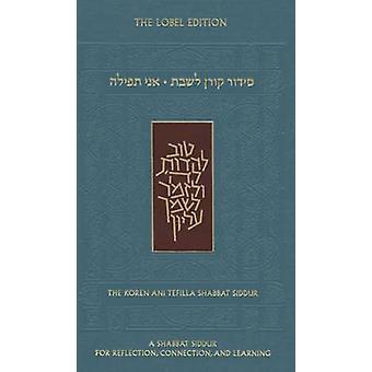 Ani Tefilla Shabbat Siddur by Jay Goldmintz - Jonathan Sacks - Jonath