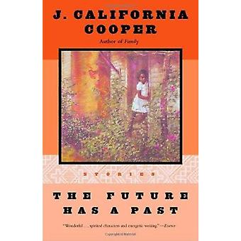 The Future Has a Past by J.California Cooper - 9780385496810 Book