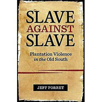 Sklave gegen Sklave: Plantagengewalt im alten Süden
