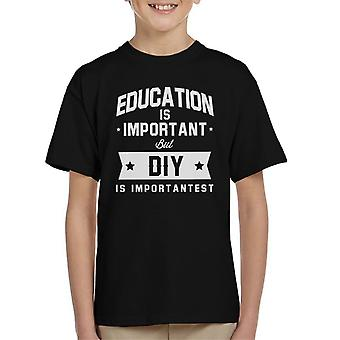 Education Is Important But DIY Is Importantest Kid's T-Shirt