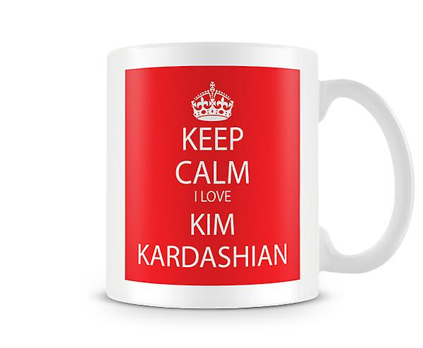Keep Calm I Love Kim Kardashian Printed Mug