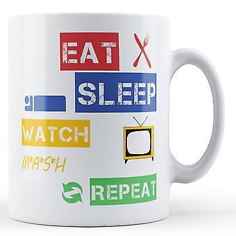 Jeść, spać, zegarek M * A * S * H, powtórz kubek z nadrukiem