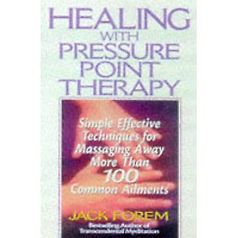 Healing with Pressure Point Therapy by Jack Forem - 9780735200067 Book