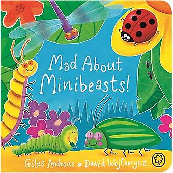 Mad About Minibeasts! da Giles Andreae - David Wojtowycz - 9781408341