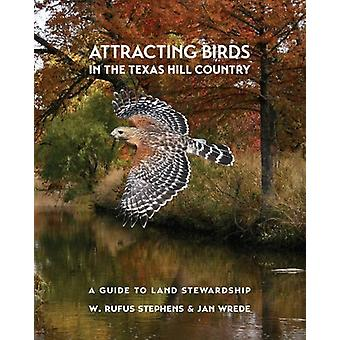 Attracting Birds in the Texas Hill Country - A Guide to Land Stewardsh
