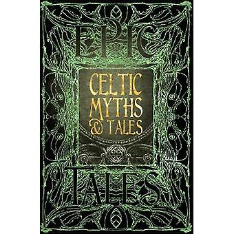Celtic Myths & Tales - Epic Tales by Flame Tree Studio - 9781786647702