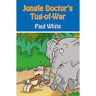 Jungle Doctor's Tug-of-war by Paul White - 9781845506100 Book