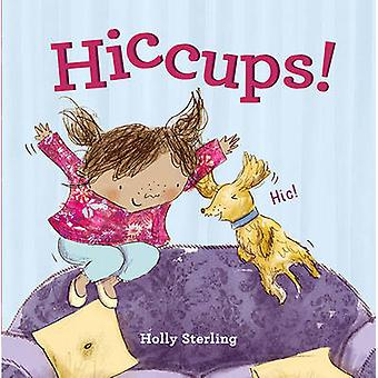 Hiccups! by Holly Sterling - 9781847806758 Book