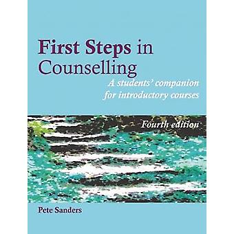 First Steps in Counselling - A Students' Companion for Introductory Co