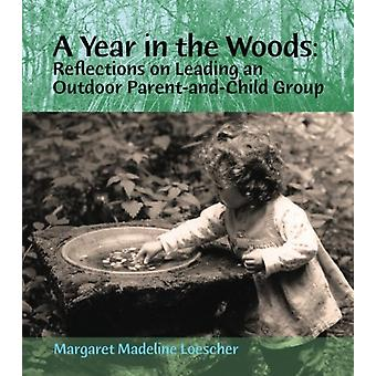 A Year in the Woods - Reflections on Leading an Outdoor Parent-and-Chi