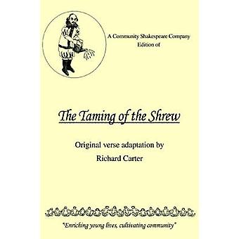 A Community Shakespeare Company Edition of the Taming of the Shrew by Carter & Richard