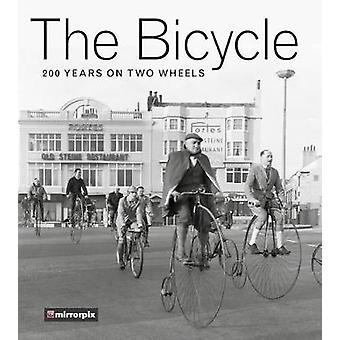 Rower - 200 lat na dwóch kółkach przez Mirrorpix - 9780750980050 książki