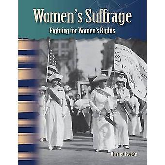 Kvinnlig rösträtt - kämpar för kvinnors rättigheter av Harriet Isecke - 978