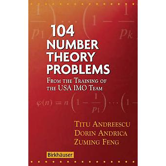 104 Number Theory Problems - From the Training of the USA Imo Team by