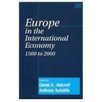 Europe in the International Economy 1500 to 2000 (New edition) by Der