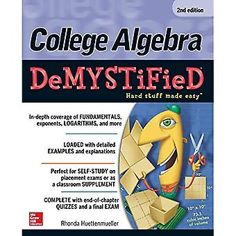 College Algebra DeMYSTiFieD, 2nd Edition