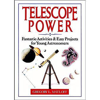 Teleskopet Power: Fantastiska aktiviteter & lätt projekt för unga astronomer: fantastiska aktiviteter och enkla projekt för unga astronomer