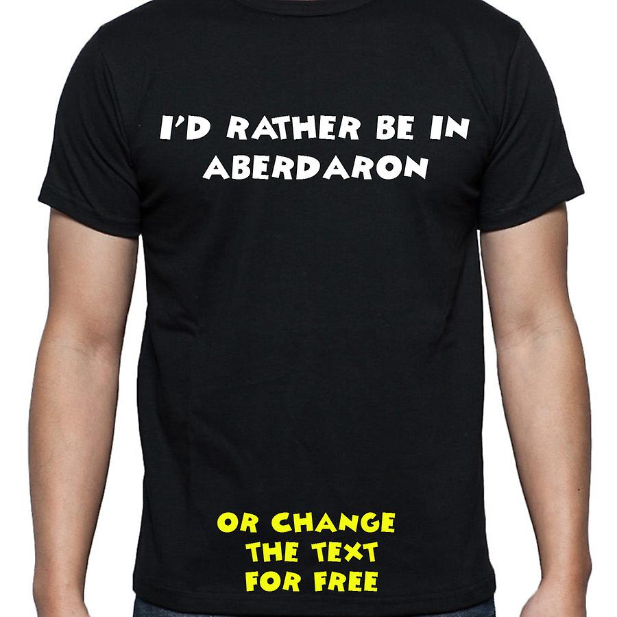I'd Rather Be In Aberdaron Black Hand Printed T shirt