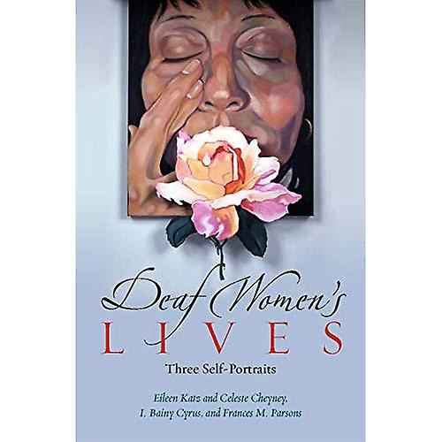 Deaf Women's Lives: Three Self Portraits (Deaf Lives)