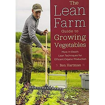 The Lean Farm Guide to Growing Vegetables