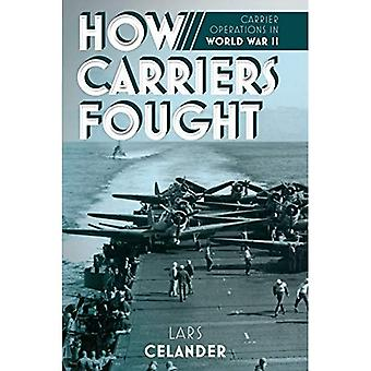How Carriers Fought