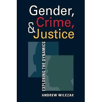 Gender, Crime, and Justice