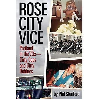 Rose City Vice: Portland in the '70s - Dirty Cops and Dirty Robbers