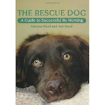 El perro de rescate: Una guía para el éxito re-Homing
