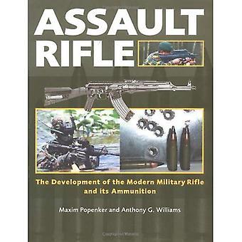 Fuzil de assalto: O desenvolvimento do Rifle militar moderna e suas munições