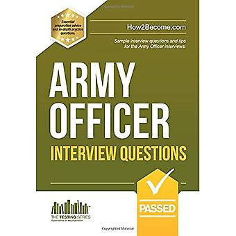 ARMY OFFICER INTERVIEW QUESTIONS 2016 - The ULTIMATE guide to passing the Army Officer Selection Board and Armed...
