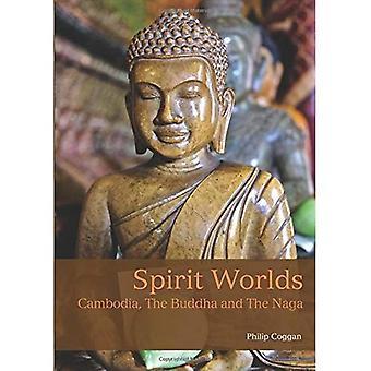 Spirit Worlds: Cambodia, the Buddha & the Naga