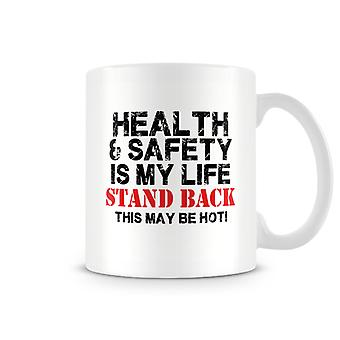 Health & Safety Is My Life Stand Back Mug