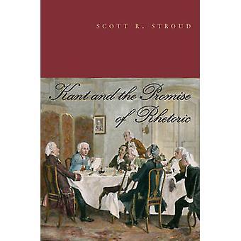 Kant und das Versprechen der Rhetorik von Stroud & Scott R.