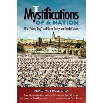 De Mystifications van een natie de aardappel Bug and Other Essays on Tsjechische cultuur door Macura & Vladimr