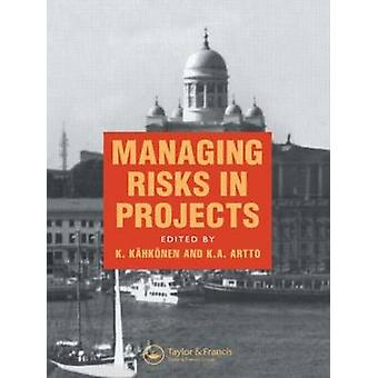 Managing Risks in Projects by Kahkonen & K.