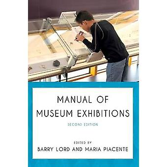 Manual of Museum Exhibitions by Lord & Barry