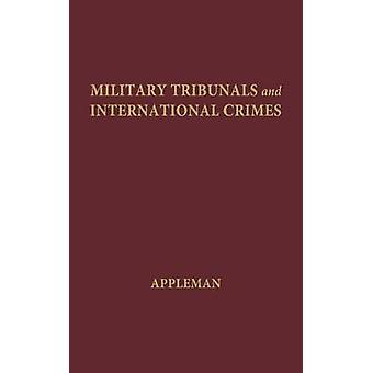 Military Tribunals and International Crimes. by Appleman & John Alan