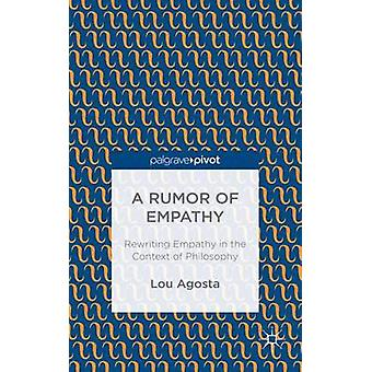 A Rumor of Empathy Rewriting Empathy in the Context of Philosophy by Agosta & Lou