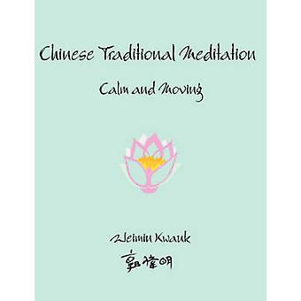 Chinese Traditional Meditation Calm and Moving by Kwauk & Weimin