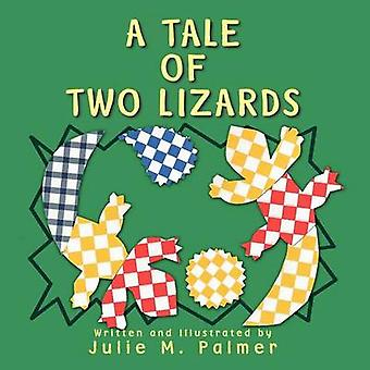 A Tale Of Two Lizards by Palmer & Julie M.