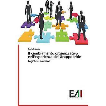Il cambiamento organizzativo nellesperienza del Gruppo Iride by Arata Rachele