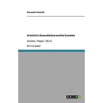 Aristotles Essentialism and Its Enemies by Seitz & Adam
