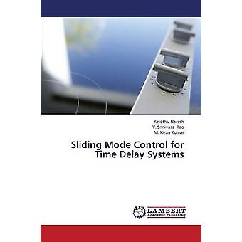 Sliding Mode Control for Time Delay Systems by Naresh Kelothu