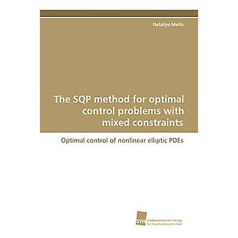 The Sqp Method for Optimal Control Problems with Mixed Constraints by Metla & Nataliya