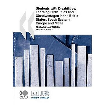 Students with Disabilities Learning Difficulties and Disadvantages in the Baltic States South Eastern Europe and Malta  Educational Policies and Indicators by OECD Publishing