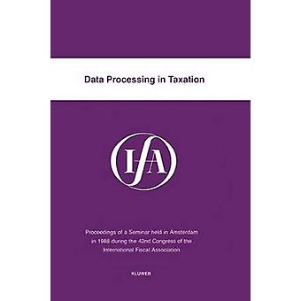 Data Processing In Taxation by International Fiscal Association IFA
