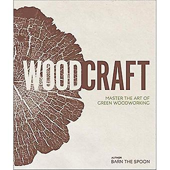 Wood Craft: Master the Art� of Green Woodworking