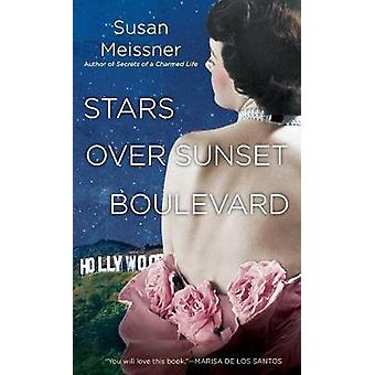 Stars Over Sunset Boulevard by Susan Meissner - 9780451475992 Book