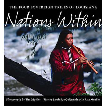Nations within - The Four Sovereign Tribes of Louisiana by Tim Mueller